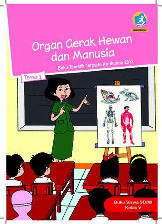 Buku Siswa Tema 1 Organ Gerak Hewan dan Manusia Kelas 5 Revisi 2017