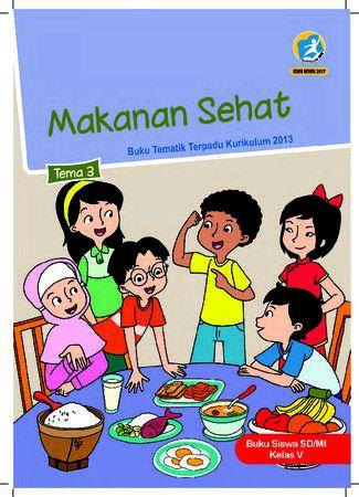 Buku Siswa Tema 3 Makanan Sehat Kelas 5 Revisi 2017