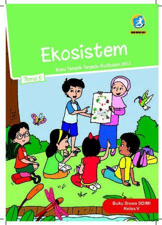 Buku Siswa Tema 5 Ekosistem Kelas 5 Revisi 2017
