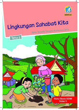 Buku Siswa Tema 8 Lingkungan Sahabat Kita Kelas 5 Revisi 2017