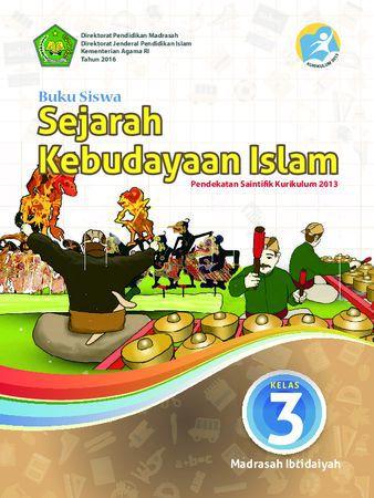 Buku Siswa Sejarah Kebudayaan Islam Kelas 3 Revisi 2016