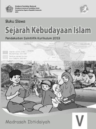 Buku Siswa Sejarah Kebudayaan Islam Kelas 5 Revisi 2015