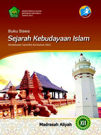 Buku Siswa Sejarah Kebudayaan Islam Kelas 12 Revisi 2016