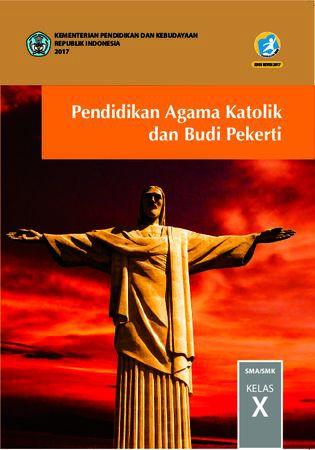 Buku Siswa Pendidikan Agama Katolik dan  Budi Pekerti Kelas 10 Revisi 2017
