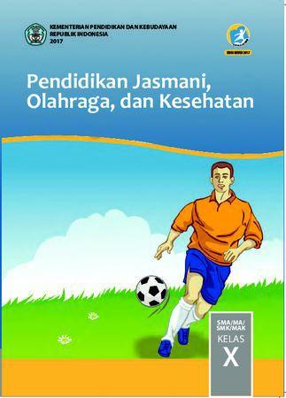 Buku Siswa Pendidikan Jasmani, Olahraga dan Kesehatan Kelas 10 Revisi 2017