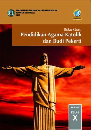 Buku Guru Pendidikan Agama Katolik dan  Budi Pekerti Kelas 10 Revisi 2017