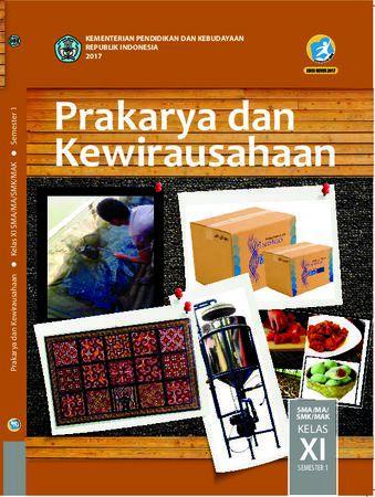 Buku Siswa Prakarya dan Kewirausahaan Semester 1 Kelas 11 Revisi 2017