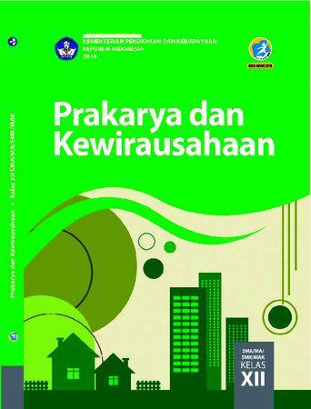 Buku Siswa Prakarya dan Kewirausahaan Kelas 12 Revisi 2018
