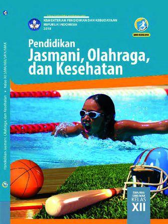 Buku Siswa Pendidikan Jasmani, Olahraga dan Kesehatan Kelas 12 Revisi 2018