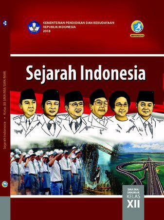 Buku Siswa Sejarah Indonesia Kelas 12 Revisi 2018