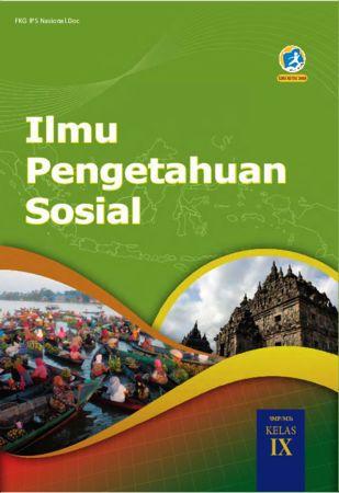Buku Siswa Ilmu Pengetahuan Sosial Kelas 9 Revisi 2018