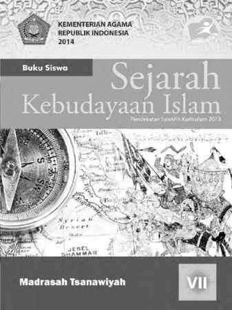 Buku Siswa Sejarah Kebudayaan Islam Kelas 7 Revisi 2014