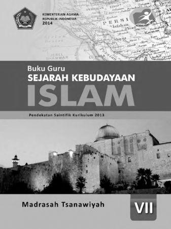 Buku Guru Sejarah Kebudayaan Islam Kelas 7 Revisi 2014
