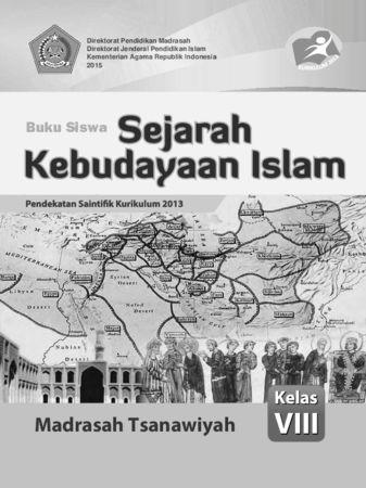 Buku Siswa Sejarah Kebudayaan Islam Kelas 8 Revisi 2015