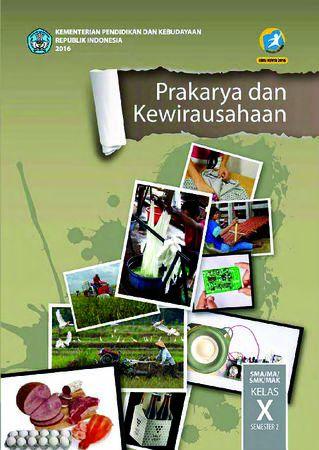 Buku Siswa Prakarya dan Kewirausahaan Semester 2 Kelas 10 Revisi 2016