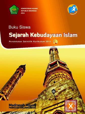 Buku Siswa Sejarah Kebudayaan Islam Kelas 10 Revisi 2014