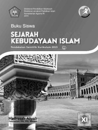 Buku Siswa Sejarah Kebudayaan Islam Kelas 11 Revisi 2015