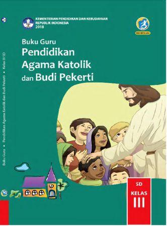 Buku Guru Pendidikan Agama Katolik dan  Budi Pekerti Kelas 3 Revisi 2018