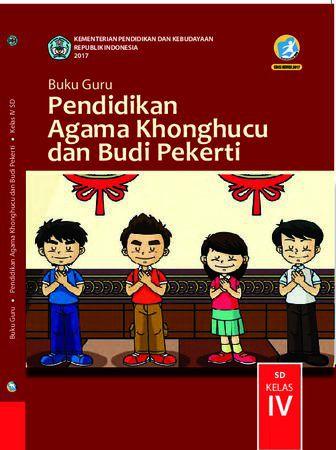 Buku Guru Pendidikan Agama Khonghucu dan  Budi Pekerti Kelas 4 Revisi 2017