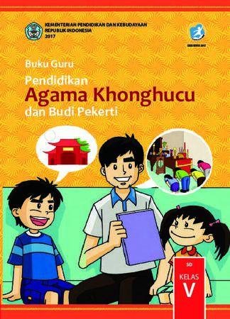 Buku Guru Pendidikan Agama Khonghucu dan  Budi Pekerti Kelas 5 Revisi 2017
