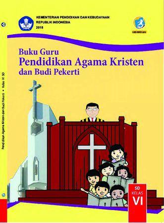 Buku Guru Pendidikan Agama Kristen dan  Budi Pekerti Kelas 6 Revisi 2018