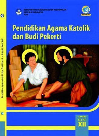 Buku Siswa Pendidikan Agama Katolik dan  Budi Pekerti Kelas 12 Revisi 2018
