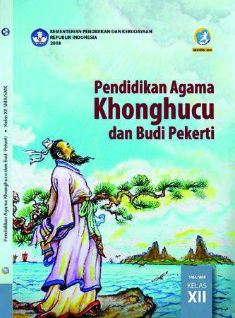 Buku Siswa Pendidikan Agama Khonghucu dan  Budi Pekerti Kelas 12 Revisi 2018