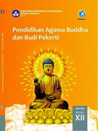 Buku Siswa Pendidikan Agama Budha dan  Budi Pekerti Kelas 12 Revisi 2018