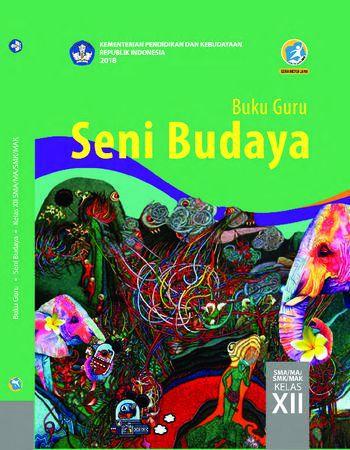 Buku Guru Seni Budaya Kelas 12 Revisi 2018